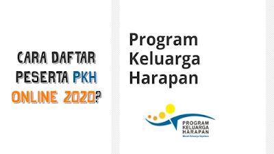 Cara Mendaftar Jadi Penerima PKH Online 2020