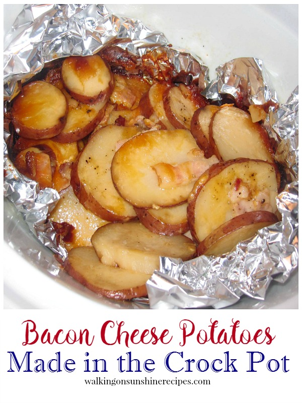 Bacon Cheese Potatoes made in the Crock Pot from Walking on Sunshine Recipes.