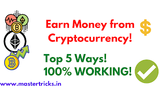 How to Earn Money from Cryptocurrency?