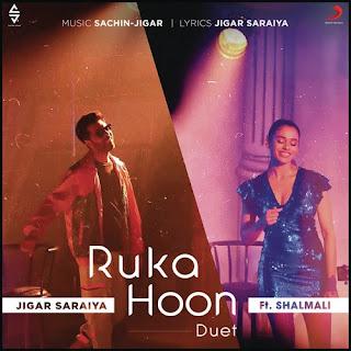 Ruka Hoon - Duet Jigar Saraiya and Shalmali Kholgade Song Lyrics Mp3 Audio & Video Download