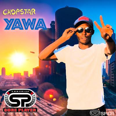 Chopstar - Yawa