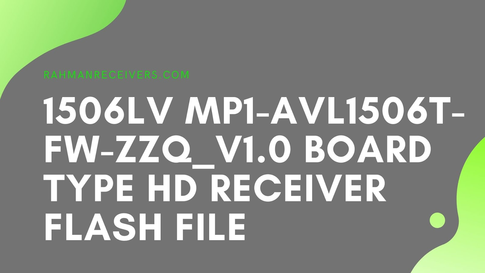 1506LV MP1-AVL1506T-FW-ZZQ_V1.0 BOARD TYPE HD RECEIVER FLASH FILE