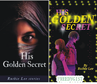 HIS GOLDEN SECRET bY RUTHIE LEE EPISODE 1
