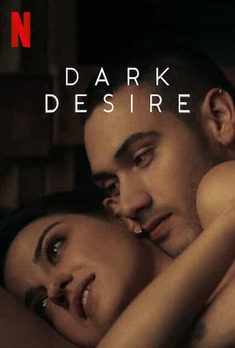 Dark Desire Season 1 Complete Download 480p & 720p All Episode