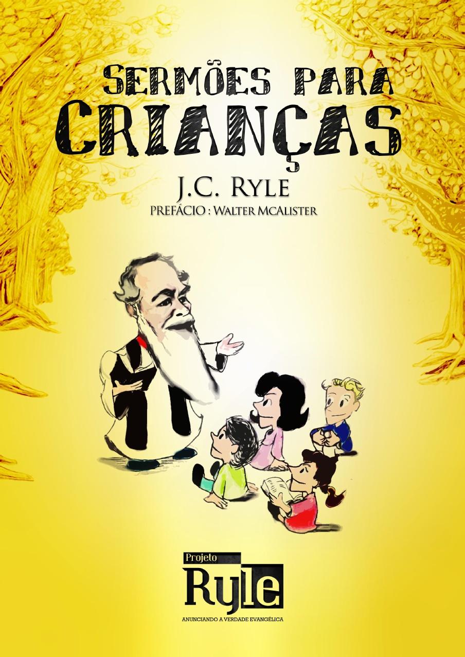 J. C. Ryle-Sermões Para Criancas-