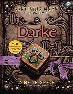 Pekan Gelap harus dihadapi Septimus bertepatan dengan ulang tahun keempat belasnya Septimus Heap Buku 6 Darke Penulis Angie Sage