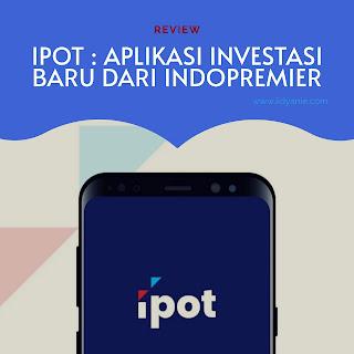 Ipot aplikasi investasi baru dari indopremier