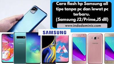 Cara Flash HP Samsung Tanpa PC dan Lewat PC Semua Tipe