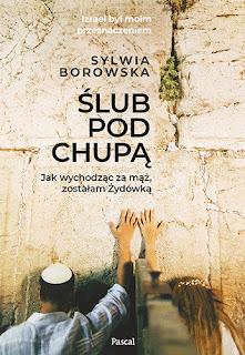 Sylwia Borowska. Ślub pod chupą.