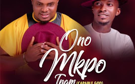 New Release: Ono'MkpoInam by Iniubong Nathaniel [ ft Simeon Iquot]