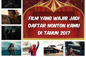 Film Yang Wajib Jadi Daftar Nonton Kamu Di Tahun 2017