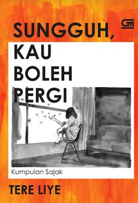 Novel Sungguh Kau Boleh Pergi Karya Tere Liye PDF