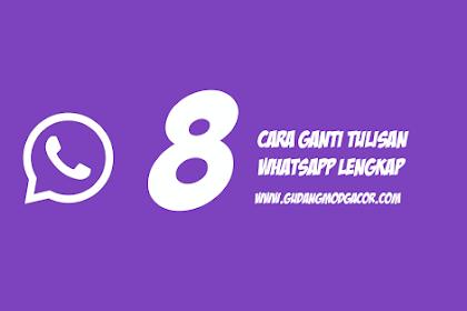 8 Cara Mudah Merubah Tulisan WhatsApp Chat