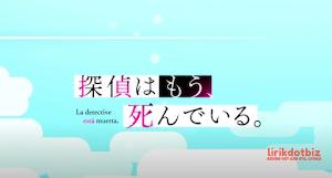 The Detective Is Already Dead OP Eng Lyrics (Koko de Ikiteru by Mary x jon-YAKITORI)
