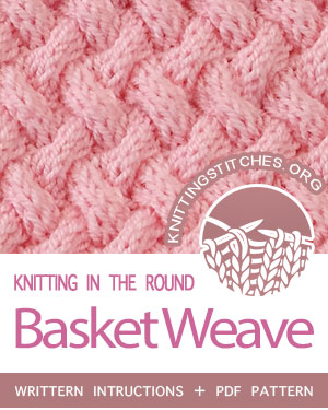 Circular Knitting - Written instructions for Basket Weave stitch in the round. #knit #CircularKnitting #knittingintheround