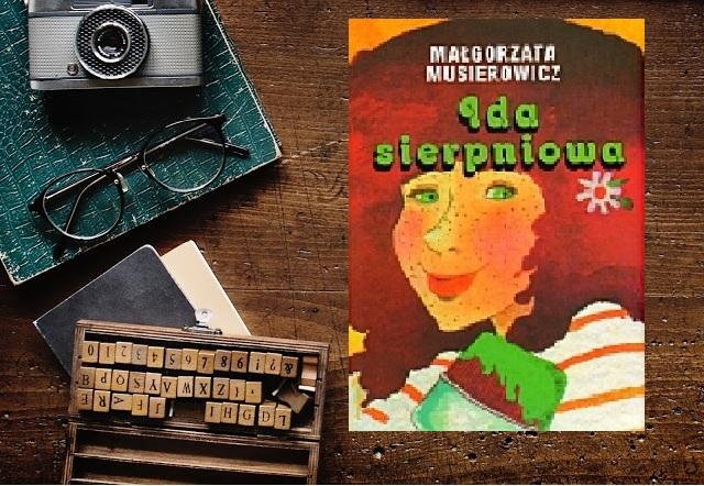 Małgorzata Musierowicz, Ida sierpniowa (Jeżycjada) - złote myśli
