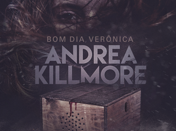 [Resenha] Bom dia Vêronica (Andrea Killmore)