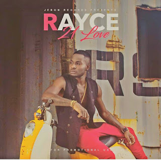 PHOTO: Rayce - 21 Love