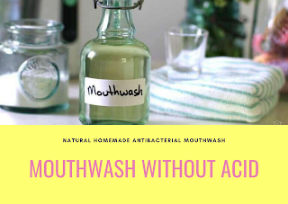5 Mouthwash Without Acid | Homemade Natural Antibacterial Mouthrinse