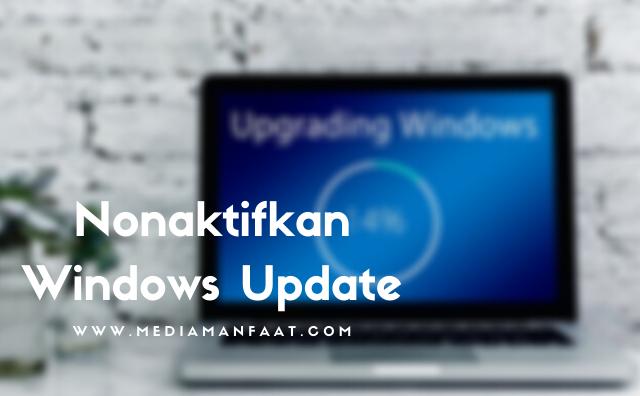 Tutorial Menonaktifkan Update Otomatis Pada Windows Update