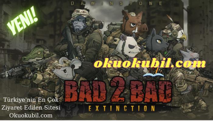 Bad 2 Bad Extinction v2.9.4 Delta Ekibi Para Hileli Mod Apk İndir 2021