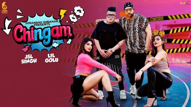 Chingam Lyrics - JSL Singh & Lil Golu