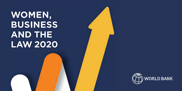 Women, Business and the Law 2020, A New World Bank Report Launched