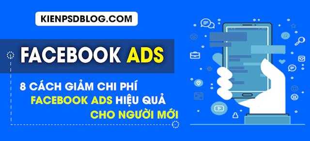 8 Cách Giảm Chi Phí Facebook ADS Hiệu Quả Cho Người Mới
