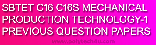 Polytechnic old exam papers c-16 production technology previous papers download