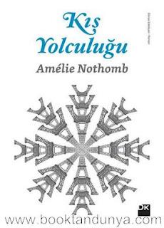 Amelie Nothomb - Kış Yolculuğu