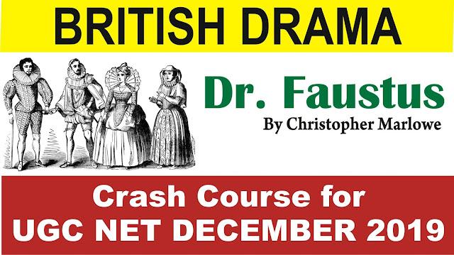 DR. Faustus, dr. faustus 2019, british drama for ugc net, elizzabethan drama