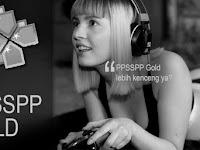 Download Ppsspp Gold Gratis dan Ppsspp Biasa serta Perbedaan Keduanya
