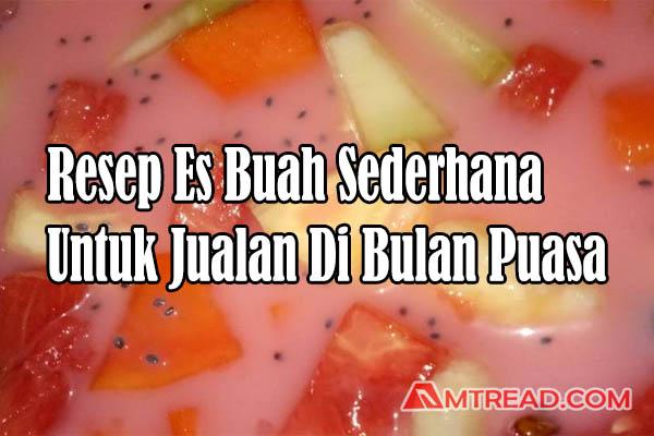 Resep es buah sederhana untuk jualan di bulan puasa
