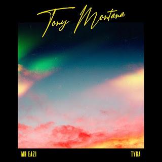 Tony Montana lyrics, Tony Montana mp3 download, Mr Eazi ft Tyga Tony Montana
