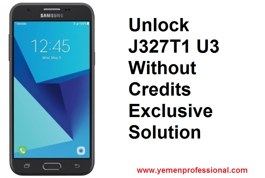 Unlock J327T1 U3 Without Credits Exclusive Solution | Yemen-Pro