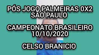 Pós jogo Palmeiras 0 x 2 São Paulo Brasileirão 2020 - Comentários de Celso Branício