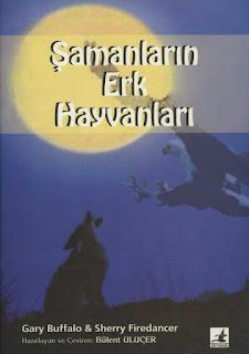 Gary Buffalo - Sherry Firedancer - Şamanlarin Erk Hayvanları