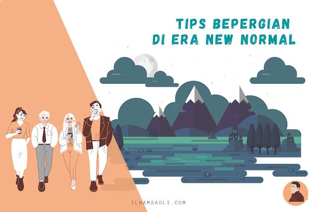 5+ Tips Bepergian Era New Normal Yang Perlu Diterapkan