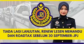 JPJ - Renew Lesen Memandu & Roadtax Anda Sebelum 30 September, Tiada Lagi Lanjutan.