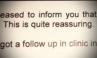 """Image description: The words """"This is quite reassuring"""" taken from a letter I received from my neurologist"""