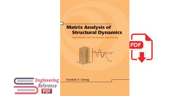 "Matrix Analysis of Structural Dynamics_ Applications and Earthquake Engineering ""Civil and Environmental Engineering"" 1st Edition"