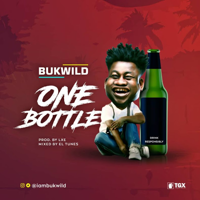 Bukwild – One Bottle (Prod. LXE) - www.mp3made.com.ng