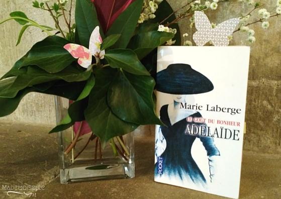 Marie Laberge - Le goût du bonheur - Tome 2 - Adélaïde