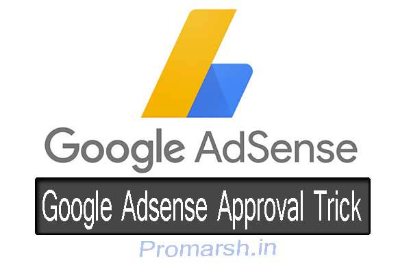 Google Adsense Approval Trick And Tips 2019-20