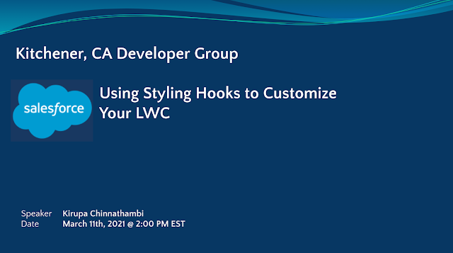 Kitchener Canada Developer Group Event: Using Styling Hooks to Customize Your LWC by Kirupa Chinnathambi