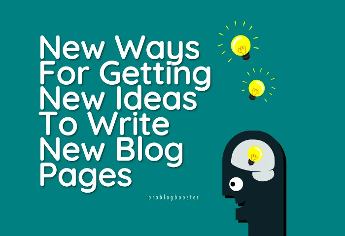 Ways For Getting New Ideas To Write New Blog Pages