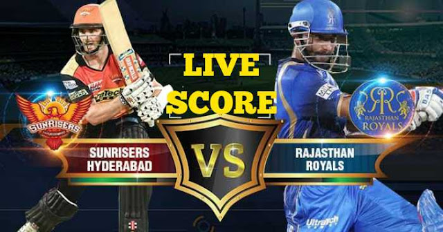 IPL 2018 Match 28 RR vs SRH Live Score and Full Scorecard