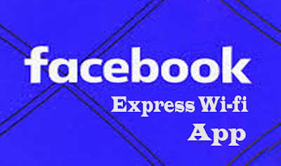 Facebook Express Wi-Fi App – How To Download Facebook Express Wi-Fi App