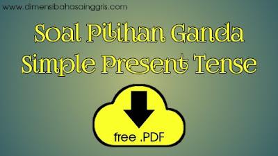 DBI - Download PDF 40 Soal PG Simple Present Tense