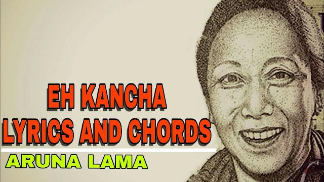 Eh Kancha Aruna Lama Lyrics with guitar Chords